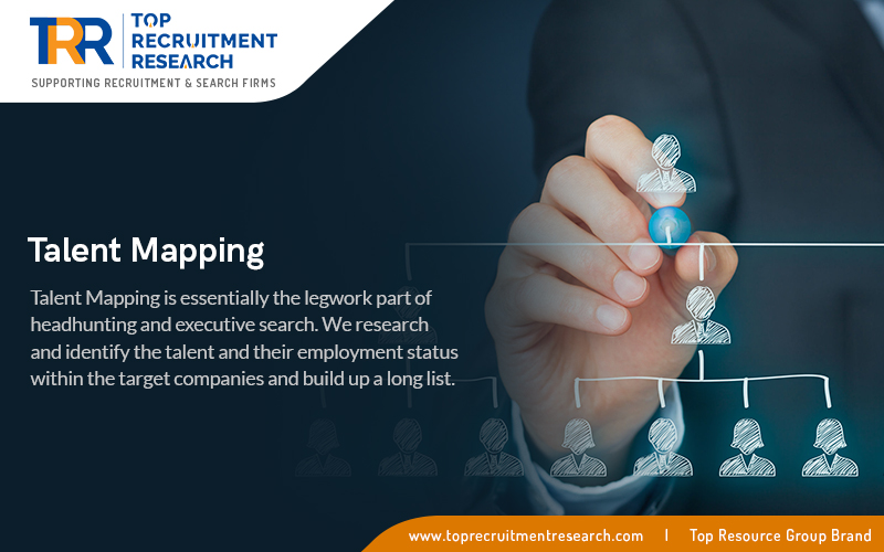 Talent Mapping Is Essentially The Legwork Part Of Headhunting And Executive Search.